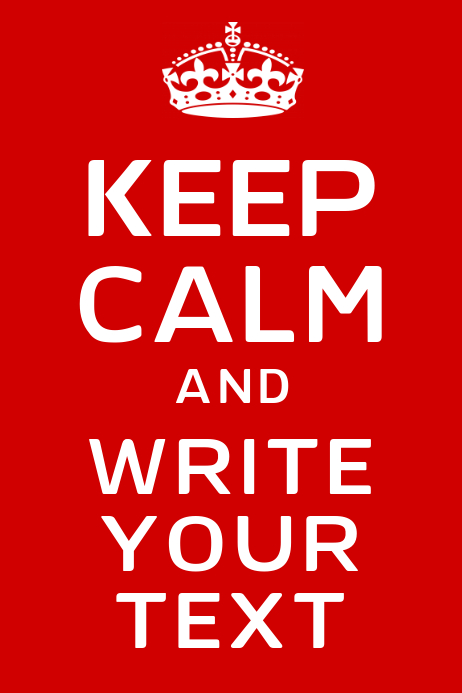 Keep Calm and Write your text